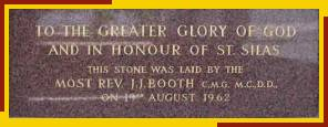 To the Greater Glory of God and in Honour of St. Silas. This stone was laid by the Mos